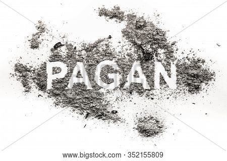 Pagan Word As Religion Option, Spirituality, Astrology, Freedom Of Belief, Godless And Blasfemy Conc