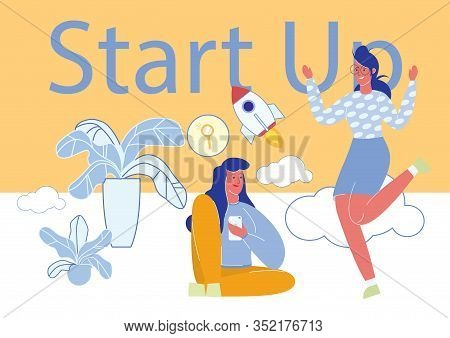 Two Young Girls Starting Business Project. Women Cartoon Characters Cheerful To Start Up Or Launch C