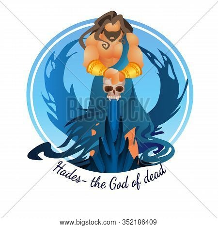 God Of Death In Ancient Greek Mythology Hades. Warlike Athletic Man Leaning On Human Skull. Mytholog