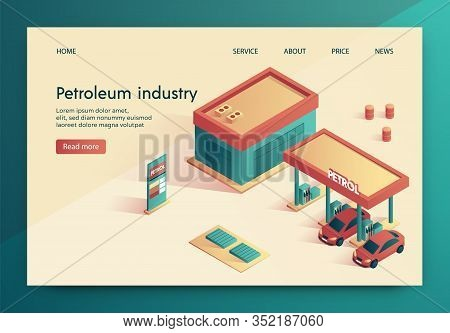 Banner Is Written Petroleum Industry Lettering. Modern Equipped Refueling, Cars Are Worth Refueling.