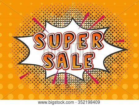 Super Sale Pop Art Comic Boom Explosion With Sale Word Vector Illustration. Bright Dynamic Cartoon I