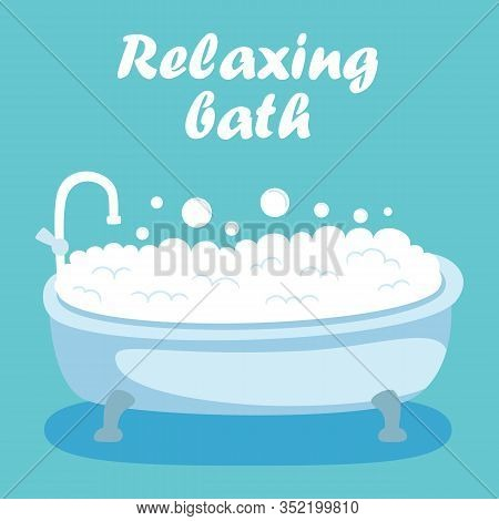 Relaxing Bath Banner. Bath Tube Water With Soap Bubble Foam Vector Illustration. Bathroom Interior.
