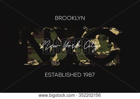 New York City, Brooklyn T-shirt Design With Camouflage Texture. Nyc Apparel Design With Camo In Mili