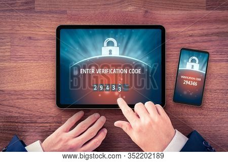 Two-factor Authentication (2fa) And Verification Security Concept. User With Digital Tablet And Smar