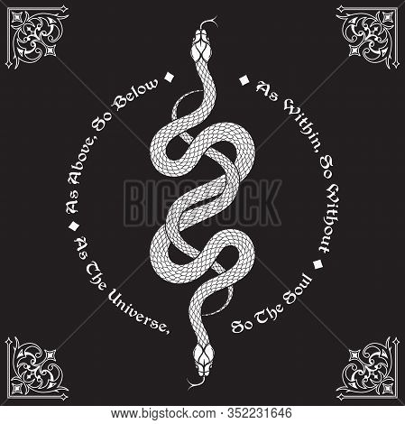 Two Serpents Intertwined. Inscription Is A Maxim In Hermeticism And Sacred Geometry. As Above, So Be