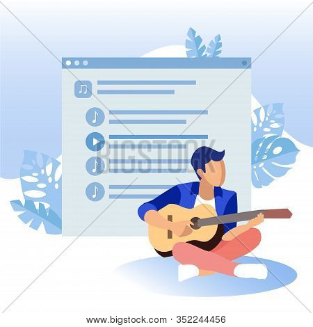 Guy Plays Guitar In Background Playlist Screenshot. Coworking Center. Hobby Young People. Vector Ill