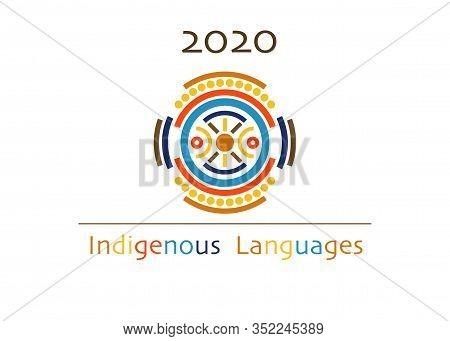 Indigenous Languages Concept, 2020 International Year Of Indigenous Culture Languages, Logo. Cultura