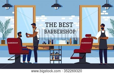 Advertising Poster Is Written The Best Barbershop. Interior Cabin Allows You To Simultaneously Recei