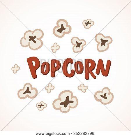 Popcorn. Lettering Popcorn. Logo Popcorn. Vector Colorfull Illustration In Cartoon Style.