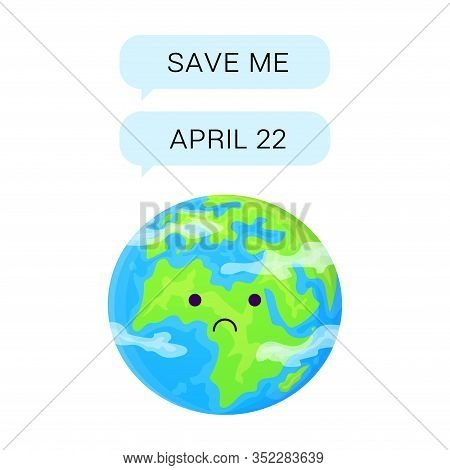 Cute Cartoon Earth Text In Messanger To Save Planet. World Earth Day April 22 Concept. Stock Vector