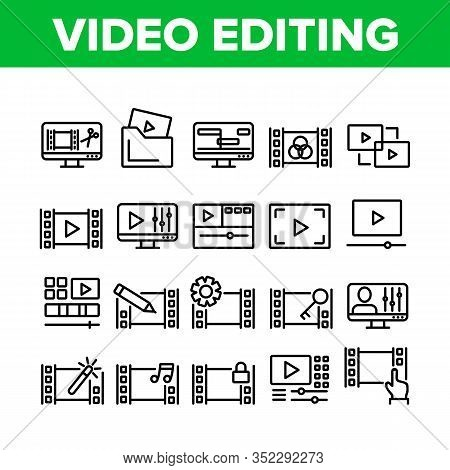 Video File Editing Collection Icons Set Vector. Video And Audio Edit, Cut And Bonding Media File, Se