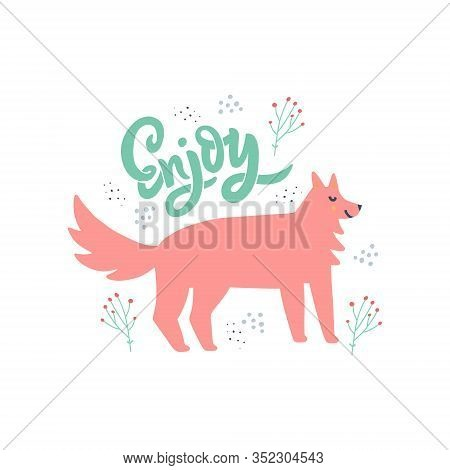 Dog With Hand Drawn Enjoy Lettering Illustration. Cute Animal With Positive Message. Greeting Card,