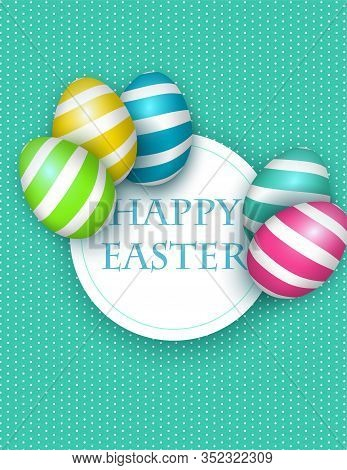Happy Easter Gift Card, Realistic Vector Illustration , Decorated Eggs