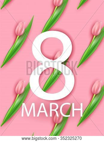 March 8 Greeting Card, Cut Out Number 8 And Pattern With Realistic Pink Tulips. Delicate Pink Postca