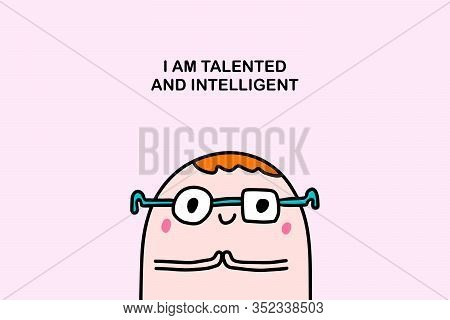 I Am Talented And Intellegent Affirmation Motivation Hand Drawn Vector Illustration In Cartoon Comic
