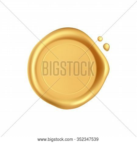 Wax Seal. Gold Stamp Wax Seal With Drops Isolated On White Background. Realistic Guaranteed Golden S