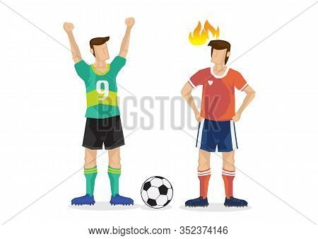 Soccer Professional Player Win A Goal With His Angry Opponent At His Side. Flat Isolated Cartoon Vec