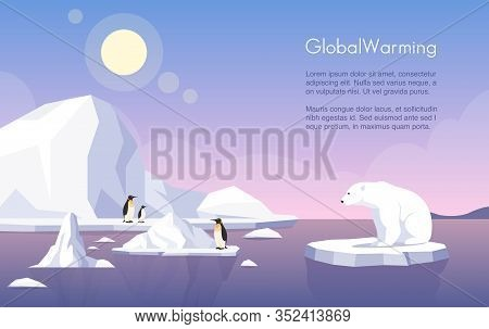 Global Warming Vector Banner Template. North Pole, Melting Glaciers, Penguins And Polar Bear On Ice