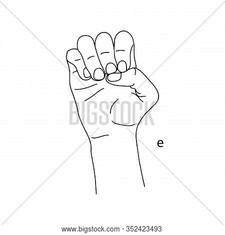 E Is The Fifth Letter Of The Alphabet In Sign Language. Vector Graphic Image Of A Hand. The Language