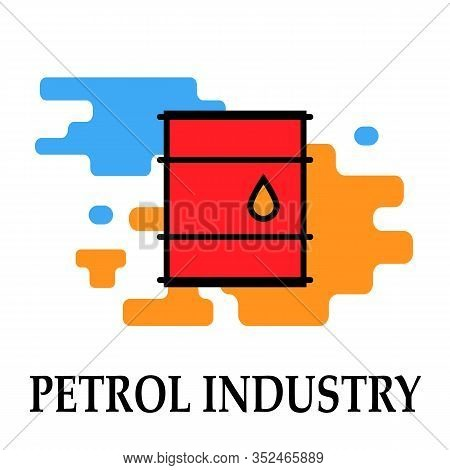 Petrol Industry Container For Liquid Icon Symbol Oil And Petrol Imodern Bright Color.fuel, Diesel, P