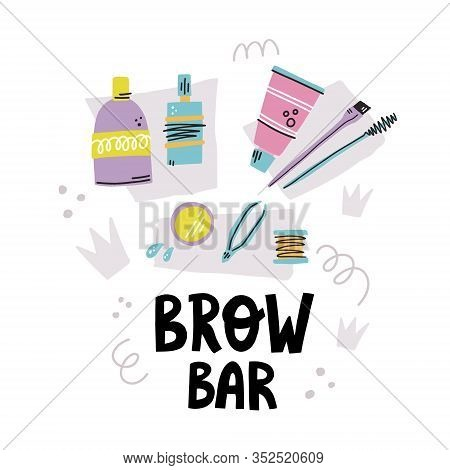 Brow Bar Hand Drawn Lettering And Eyebrows Tools With Abstract Decoration In Modern Style For Brow B
