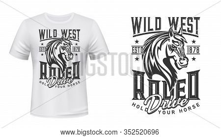 Horse T-shirt Print Of Wild West, Rodeo Sport And Western Riding Show. Vector Badge Of Mustang Stall