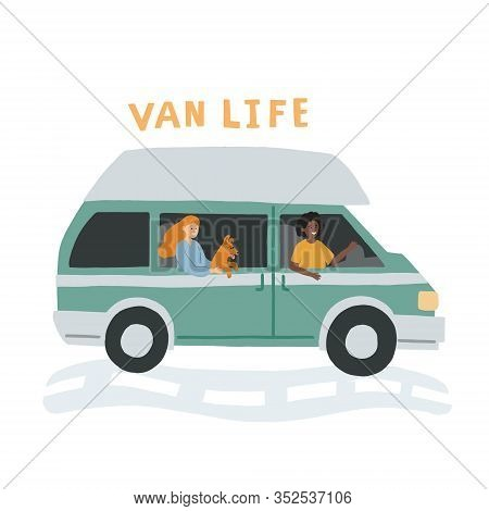 Couple Of Girls With A Dog Riding A Campervan. Hand Drawn Flat Vector Illustration. Van Life Movemen