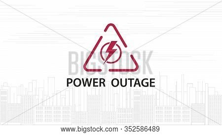 Power Outage, Warning Red Line Sign With Triangular Icon Of Electricity And Line Silhouette Of City