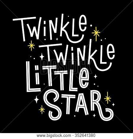 Twinkle Twinkle Little Star. Vector Quote With Line From A Lullaby. Cute Childish Illustration.