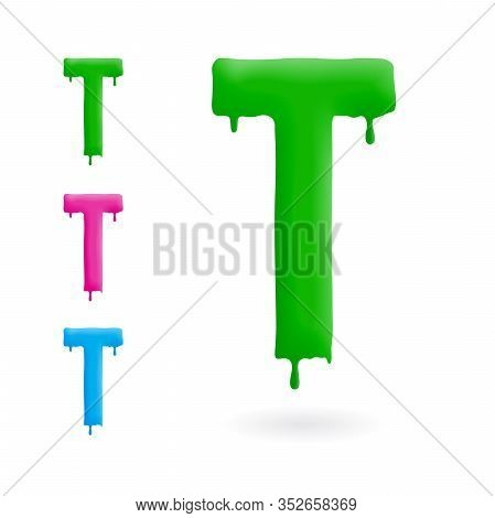 Letter T Logo. Green, Blue And Pink Character With Drips. Dripping Liquid Symbol. Isolated Vector.