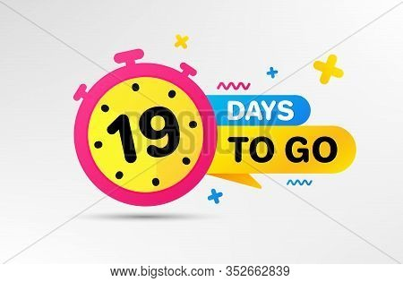 Nineteen Days Left Icon. Countdown Left Days Banner With Timer. 19 Days To Go Sign. Sale Announcemen