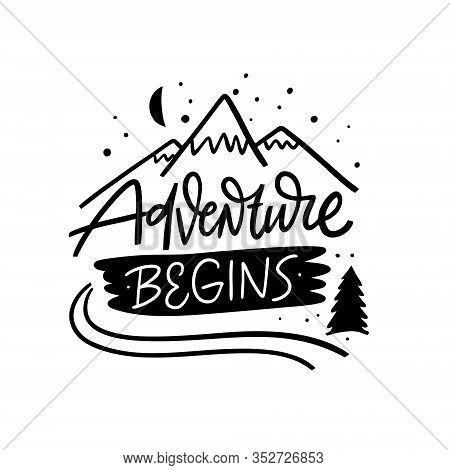 Adventure Begins Phrase And Mountains Illustration. Modern Calligraphy. Black Ink. Vector Illustrati