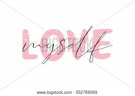 Love Myself. Cute Lettering. Rose Pink And Black Love Myself Inscription. Typography Quote. Design P