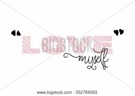 Love Myself Quote. Trendy Lettering. Comics Style Typography. Pale Pink And Black Love Myself Slogan
