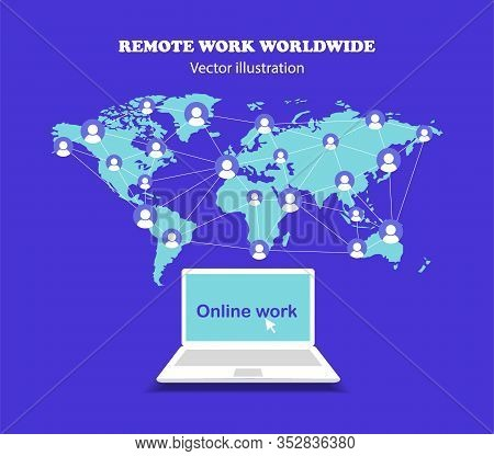 The Concept Of Remote Work Around The World. Work Online. Work On A Laptop. Freelancer. Flat Design.