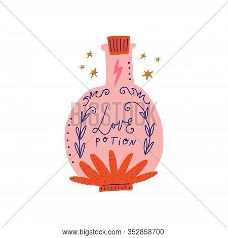 Magical Fairytale Lettering Illustration With Cute Glass Bottle Potion. Valentines Day Love Drink Co