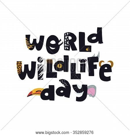 World Wildlife Day Hand Drawn Lettering Text With Various Animal Prints And Textures. Fun Hand Drawn