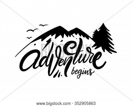 Adventure Begins. Black Ink Modern Calligraphy. Lettering Phrase. Vector Illustration. Isolated On W