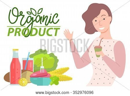Organic Natural Product Caption. Pretty Brunette Woman With Beverage Smiling. Vegetables Like Corn A