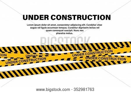 Under Construction Tape Or Ribbon Banner. Yellow Vector Illustration. Black Vector Attention Caution
