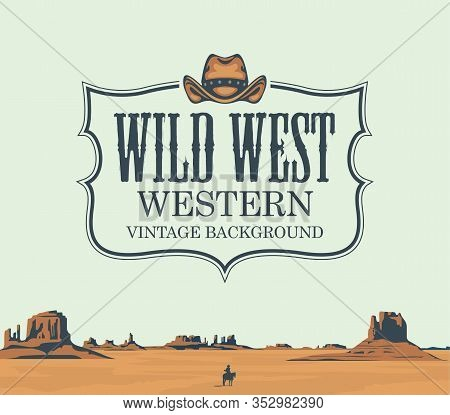 Vector Banner On The Theme Of The Wild West With Cowboy Hat And Emblem. Decorative Landscape With Am
