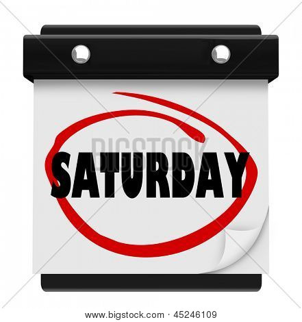 poster of The word Saturday circled on a wall calendar to illustrate the weekend and serve as a reminder of important events or appointments