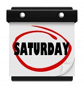 The word Saturday circled on a wall calendar to illustrate the weekend and serve as a reminder of important events or appointments poster