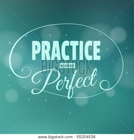Practice makes perfect. Lettering. Vintage background with typographic design. poster