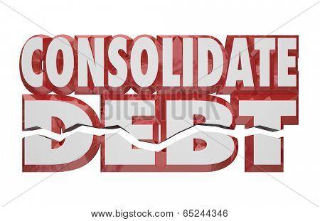 Consolidate Debt 3d Words help assistance combining financial  bills