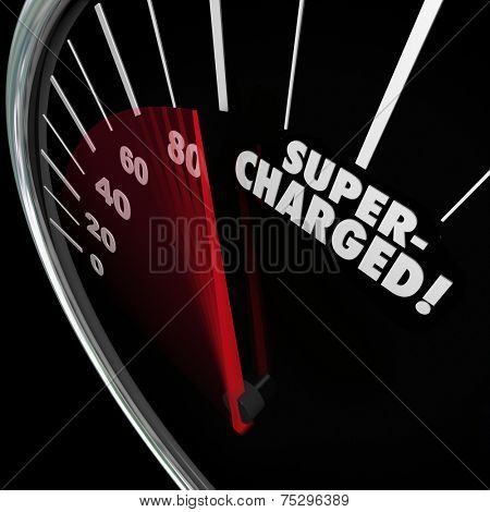 Supercharged word on a speedometer with needle racing for a power or energy boost and increasing rate of growth and gaining momentum