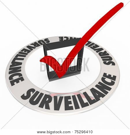 Surveillance word in ring around check box and mark to illustrate safety and security precautions taken to monitor for crime or criminal activity