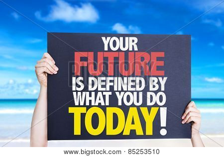 Your Future is Defined by What you Do Today card with beach background