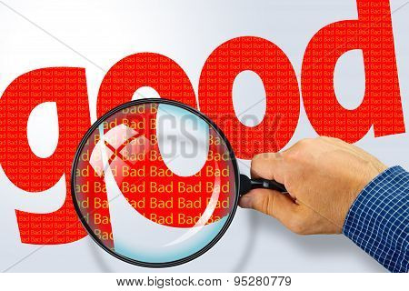Human hand holding magnifying glass reading the word GOOD hiding the opposite message BAD. Red word on a white background. Antonym hidden reality concept Hidden message poster