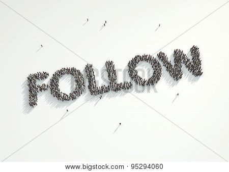 Aerial Shot Of A Crowd Of People Forming The Word 'follow'. Concept For How People Follow Each Other